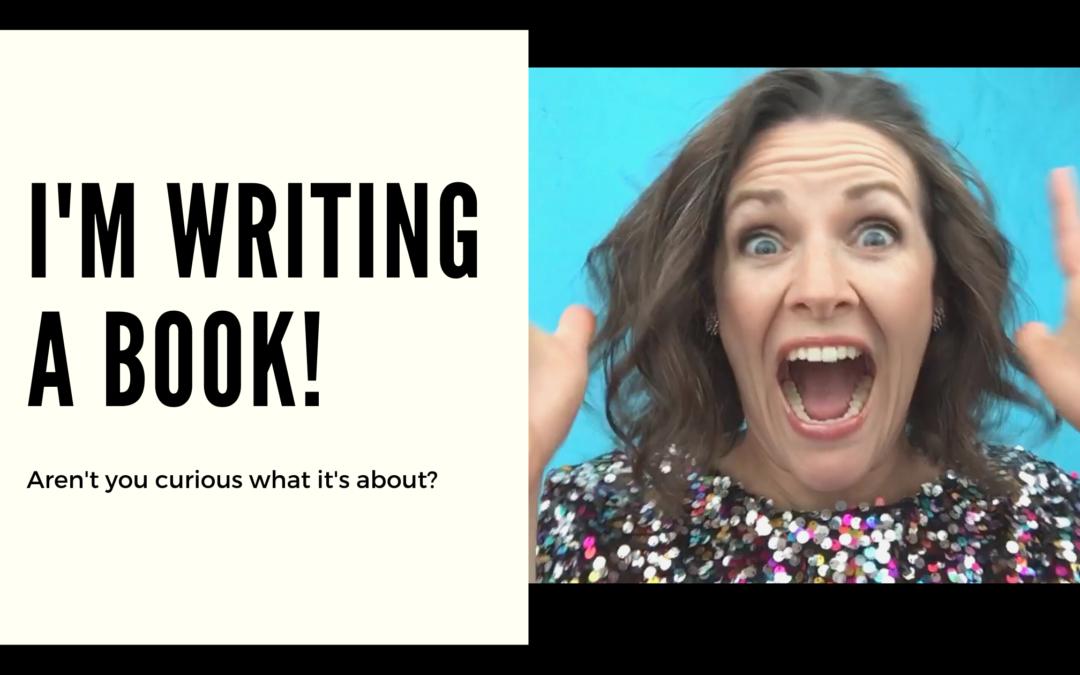 I'm Writing a Book!
